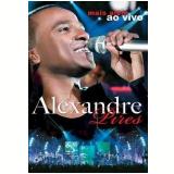 Alexandre Pires - Mais Além - Ao Vivo (DVD) - Alexandre Pires