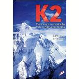 K2: Vida e Morte na Montanha Mais Perigosa do Mundo - David Roberts, Ed Viesturs