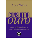 Consultor de Ouro - Alan Weiss