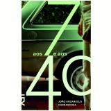 Aos 7 e aos 40  - Jo�o Anzanello Carrascoza