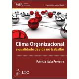 Clima Organizacional E Qualidade De Vida No Trabalho - Patricia Itala Ferreira