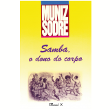 Samba o dono do corpo (Ebook) - Muniz Sodré