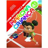 Marcha Criança Matemática 4º Ano - Ensino Fundamental I - Armando Coelho, Maria Teresa, Maria Elisabete