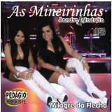 As Mineirinhas - Milagre da Flecha (CD) - As Mineirinhas