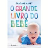 O Grande Livro do Bebê - Thatiane Mahet