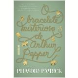 O Bracelete Misterioso de Arthur Pepper - Phaedra Patrick