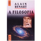 A Filosofia - Alain Renault