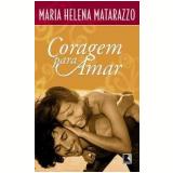 Coragem para Amar - Maria Helena Matarazzo