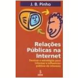 Relações Públicas na Internet - J.B. Pinho