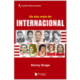 Os Dez Mais do Internacional - Kenny Braga