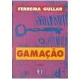 Gamação - Ferreira Gullar