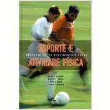 Esporte e Atividade Física Interação entre Rendimento e Saúde - Valdir J. Barbanti