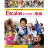 Escolas Como a Sua um Passeio Pelas Escolas ao Redor do Mundo - Penny Smith, Zahavit Shalev