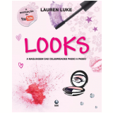 Looks: A Maquiagem das Celebridades Passo a Passo - Lauren Luke