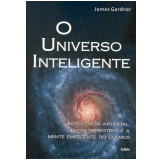 O Universo Inteligente - James Gardner