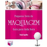 Pequeno Livro de Maquiagem - Paula Espelho