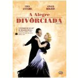 A Alegre Divorciada (DVD) - Fred Astaire