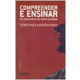Compreender e Ensinar - Terezinha Azeredo Rios