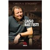Os Cenários Ocultos do Caso Battisti - Carlos A. Lungarzo