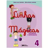 Linhas Mágicas 4º Ano - Ensino Fundamental I - Maria José Labriola De Campos, Olívia Maria Labriola De Campo