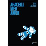 Aracelli, meu Amor - José Louzeiro