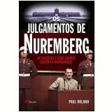 Os Julgamentos de Nuremberg - Paul Roland