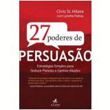 27 Poderes De Persuasao - Estrategias Simples Para - Lynette Padwa