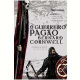 O Guerreiro Pagão (Vol.7) - Bernard Cornwell