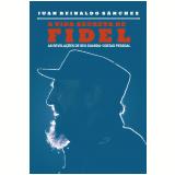 A Vida Secreta De Fidel - Juan Reinaldo S�nchez