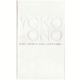 Yoko Ono – O Céu Ainda é Azul, Você Sabe... - Gunnar B. Kvaran