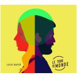 Lucas Mayer - Le Tour Du Monde (CD) - Lucas Mayer