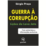 Guerra à Corrupção - Sérgio Praça