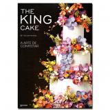 The King Cake - A Arte de Confeitar - Nelson Pantano