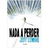 Nada a Perder - Jeff Lemire