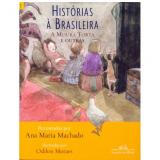 Histórias à Brasileira (Vol. 1) - Ana Maria Machado