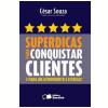 Superdicas para Conquistar Clientes e para um Atendimento 5 Estrelas