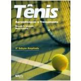 Tênis: Aprendizagem e Treinamento - Mara Castro