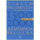 Viagem Incompleta Experi�ncia Brasileira (1500-2000) Hist�rias Vol. 1 2� Edi��o - Carlos Guilherme Mota, Mota