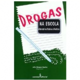 Drogas na Escola - Julio Groppa Aquino (Org.)