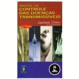 Manual de Controle das Doenças Transmissíveis 17ª Edição - James Chin e Cols