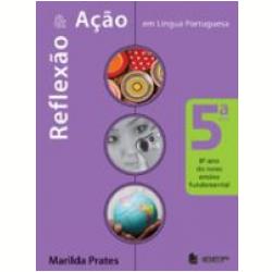 Reflex�o e A��o L�ngua Portuguesa 5� S�rie 6� Ano