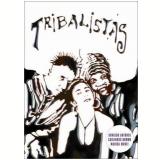 Tribalistas (DVD) - Arnaldo Antunes, Marisa Monte, Carlinhos Brown