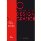 O Papel Social do Design Gráfico: História, Conceitos e Atuação Profissional - Marcos da Costa Braga