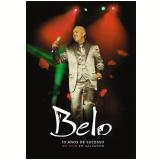 Belo - 10 Anos de Sucesso (DVD) - Belo
