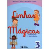 Linhas Mágicas 3º Ano - Ensino Fundamental I - Maria José Labriola De Campos, Olívia Maria Labriola De Campo