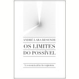 Os Limites do Possível - André Lara Resende