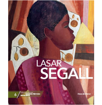 Lasar Segall (Vol. 06)