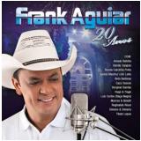 Frank Aguiar - 20 Anos (CD) - Frank Aguiar