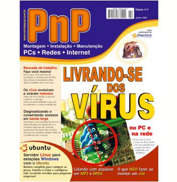 PnP Digital nº 2 - Livrando-se dos Vírus, Servidor Linux e estações Windows, arquivos WMA e MP3, Servidores e Terminais com Windows XP e outros trabalhos (Ebook)