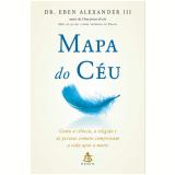 Mapa do C�u - Eben Alexander